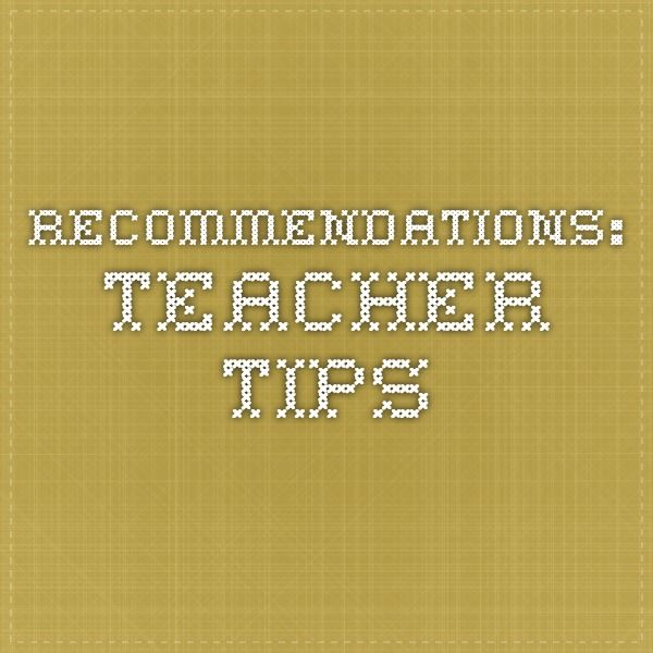 Recommendations: Teacher Tips from the College Board