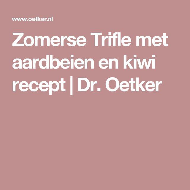 Zomerse Trifle met aardbeien en kiwi recept | Dr. Oetker