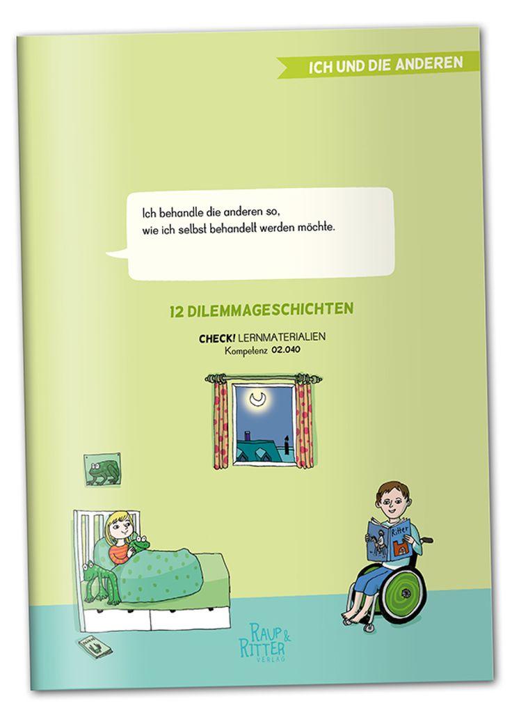 """""""Ich behandle die anderen so, wie ich selbst behandelt werden möchte."""" 12 Dilemma-Geschichten: CHECK! Lernmaterialien, passend zur Kompetenz 02.040 Materialheft, 136 Seiten, A4, interaktives pdf-Dokument zum kostenlosen download liebevoll illustriert von Betie Pankoke Raup&Ritter Verlag Mannheim"""