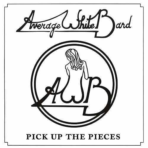 AVERAGE WHITE BAND - PICK UP THE PIECES - 1975*