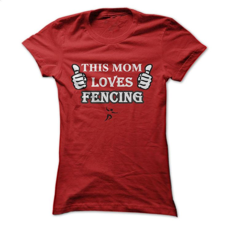 This MOM Loves Fencing T Shirts, Hoodies, Sweatshirts - #polo t shirts #free t shirt. MORE INFO => https://www.sunfrog.com/Sports/This-MOM-Loves-Fencing-Red-Ladies.html?60505