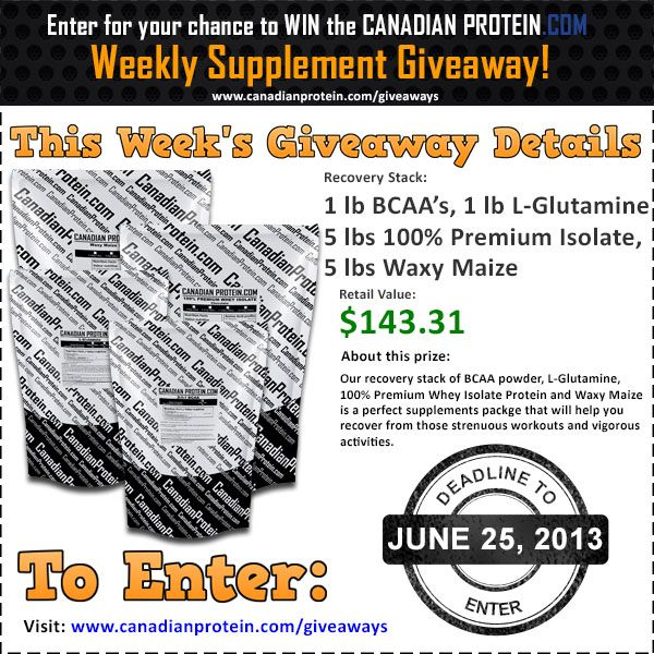 June 26, 2013 Supplement Giveaway: Recovery Stack including 1 lb of BCAA powder, 1 lb of L-Glutamine, 5 lbs of 100% Premium Whey Isolate Protein and 5 lbs of Waxy Maize!