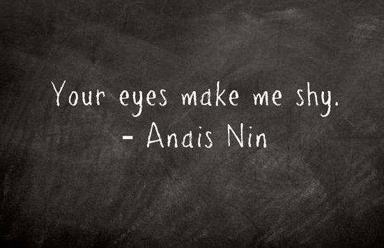 Anaïs Nin • I will feel this way until the day I die and probably forever, even…