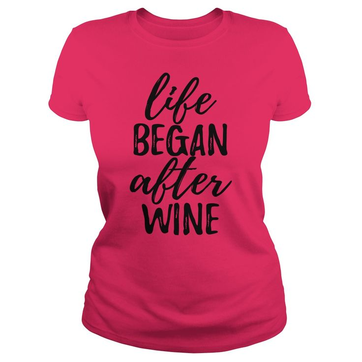 Life Began After Wine