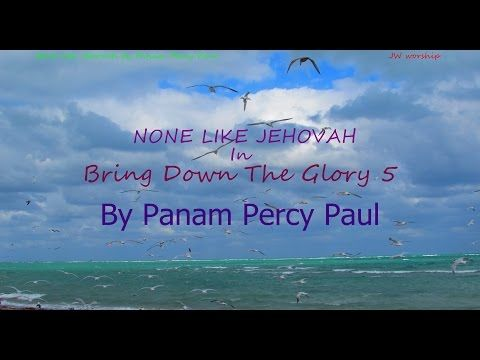 None like Jehovah lyrics by PANAM PERCY PAUL ( Instructional video) - YouTube