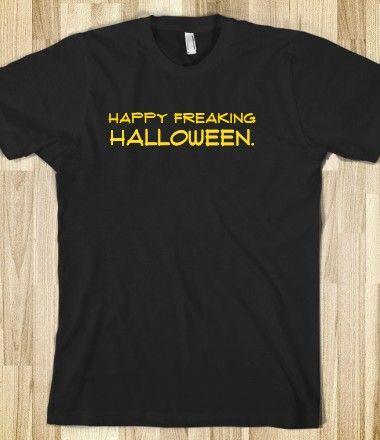 Happy freaking Halloween.