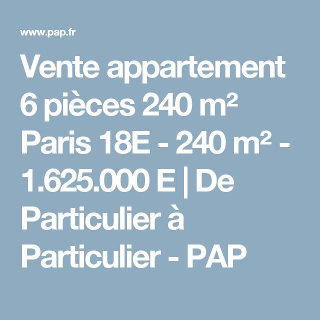 Vente appartement 6 pièces 240 m² Paris 18E - 240 m² - 1.625.000 E | De Particulier à Particulier - PAP