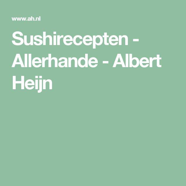 Sushirecepten - Allerhande - Albert Heijn