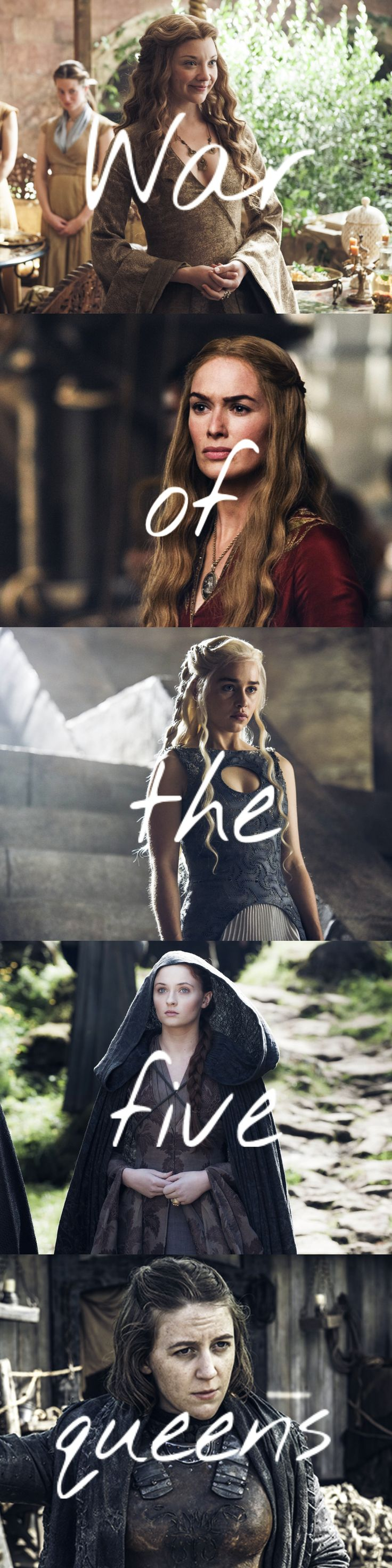 Game of Thrones: Margaery Tyrell, Cersei Lannister, Daenerys Targaryen, Sansa Stark, Asha Greyjoy ~ The war of the five queens