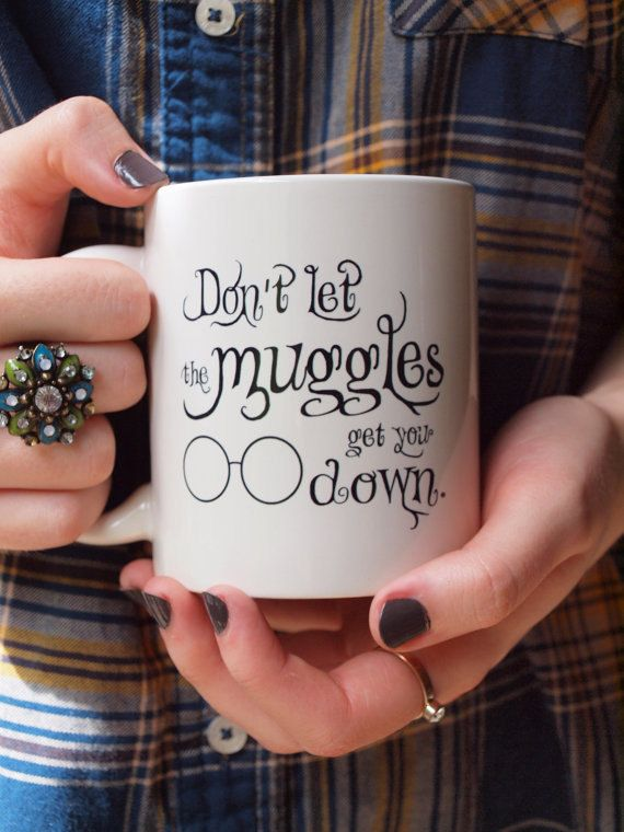 Don't let the muggles get you down  Ceramic Mug by AfternoonCoffee, $23.25 // I need this sometimes