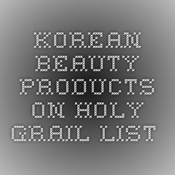 Korean beauty products on Holy Grail List -