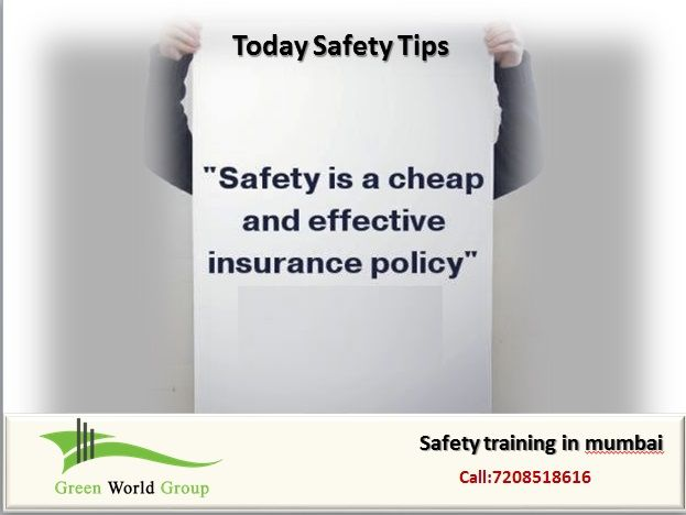 Today Safety TipsBy Green World Group Visit Us
