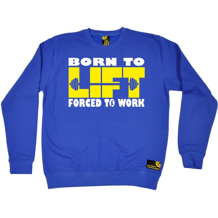 SWPS Born To Lift Forced To Work Sex Weights And Protein Shakes Gym Sweatshirt