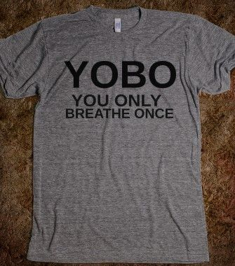 $16.50 YOBO YOU ONLY BREATHE ONCE SWIMMERS SHIRT - glamfoxx.com - Skreened T-shirts, Organic Shirts, Hoodies, Kids Tees, Baby One-Pieces and Tote B...
