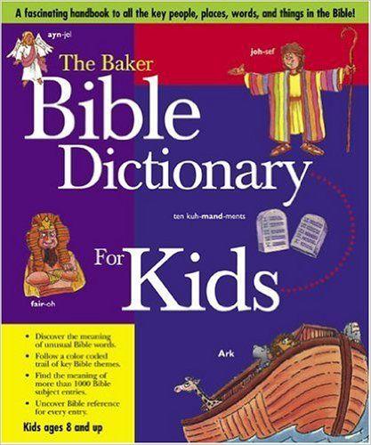 https://www.amazon.com/Baker-Bible-Dictionary-Kids-Abridged/dp/0801045061/ref=sr_1_4?s=books