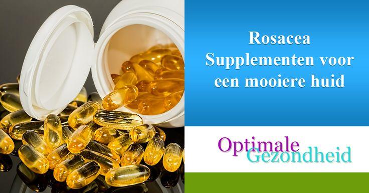 Rosacea Supplementen voor een mooiere huid Over rosacea is al heel wat geschreven op deze site. Is eigenlijk geen wonder, want meer dan 20% van de Nederlanders hebben hier in meer of mindere mate last van. Die 'gezonde' rode blos op je wangen wordt wel