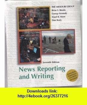 News Reporting and Writing 7e with Journalism Simulation CD-Rom and Shop Talk and War Stories (9780312407803) Janice Winburn, Brian S. Brooks, Missouri Group, George Kennedy, Daryl R. Moen, Don Ranly , ISBN-10: 0312407807  , ISBN-13: 978-0312407803 ,  , tutorials , pdf , ebook , torrent , downloads , rapidshare , filesonic , hotfile , megaupload , fileserve