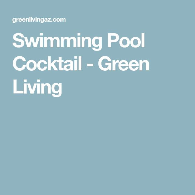 Swimming Pool Cocktail - Green Living