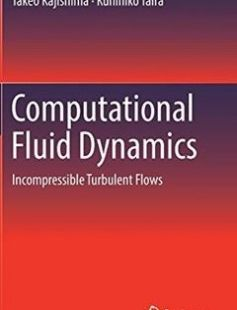 Computational Fluid Dynamics: Incompressible Turbulent Flows free download by Takeo Kajishima Kunihiko Taira (auth.) ISBN: 9783319453026 with BooksBob. Fast and free eBooks download.  The post Computational Fluid Dynamics: Incompressible Turbulent Flows Free Download appeared first on Booksbob.com.