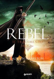 Il Colore dei Libri: Recensione: Rebel - Il tradimento di Alwyn Hamilto...