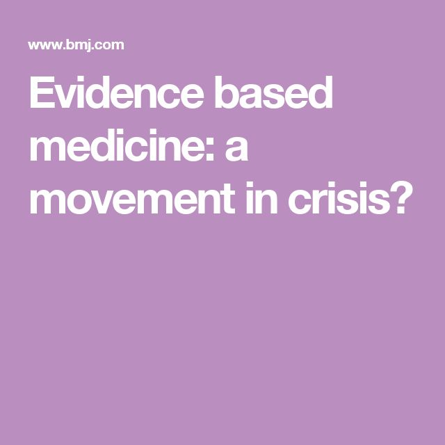Evidence based medicine: a movement in crisis?