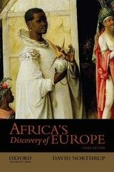 AFRICA'S DISCOVERY OF EUROPE, 1450-1850 ~ David Northrup ~ Oxford University Press ~ 2014