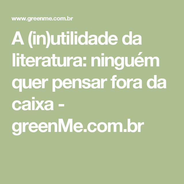 A (in)utilidade da literatura: ninguém quer pensar fora da caixa - greenMe.com.br