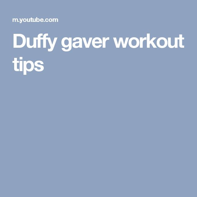 Duffy gaver workout tips