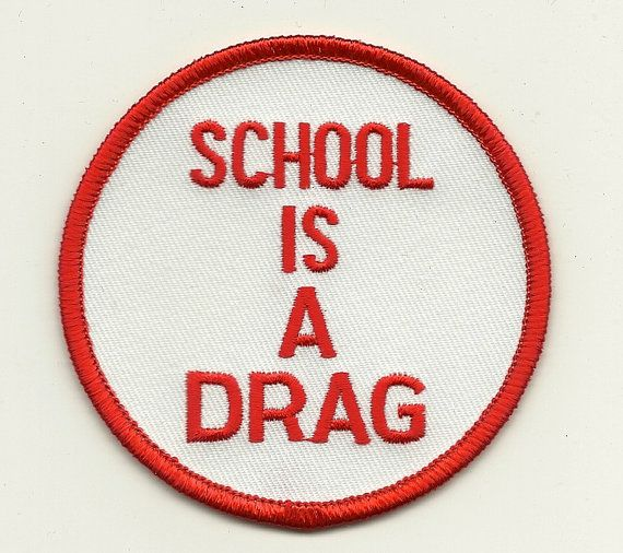 school is a drag patch