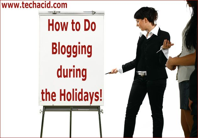 How to Do Blogging during the Holidays!