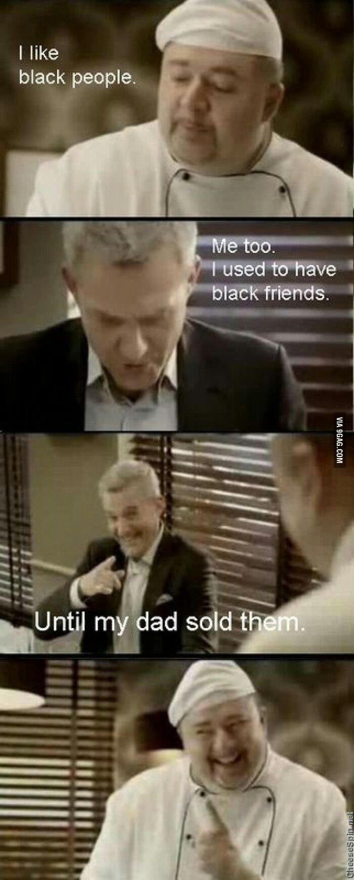 I like black people - 9GAG