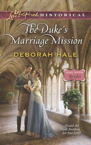 The Duke's Marriage Mission, Love Inspired Historical Nov 2013