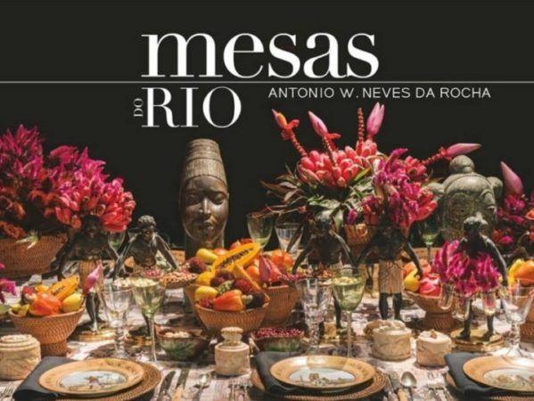 Conexão Décor Livro Mesas do Rio de Antonio Neves da Rocha. http://conexaodecor.com/2017/10/conectadas-com-antonio-neves-da-rocha-e-sua-casa/