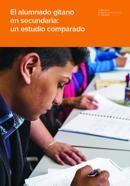 El alumnado gitano en secundaria: un estudio comparado (MECD; Fundación Secretariado Gitano; 2013).