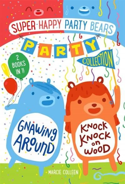 Super Happy Party Bears Party Collection: Gnawing Around / Knock Knock on Wood