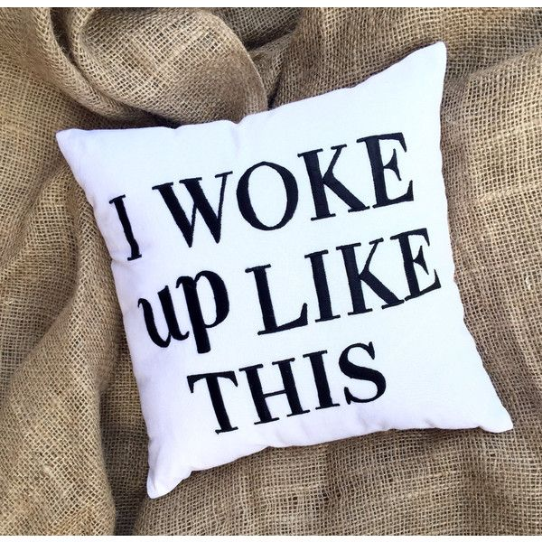 40 Off I Woke Up Like This Pillow Flawless Beyonce Decorativethrow... (£14) ❤ liked on Polyvore featuring home, home decor, throw pillows, black, decorative pillows, home & living, home décor, embroidered throw pillows and quote throw pillows