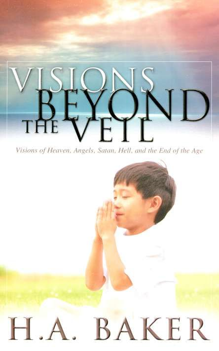 Visions Beyond The Veil - H.A. Baker