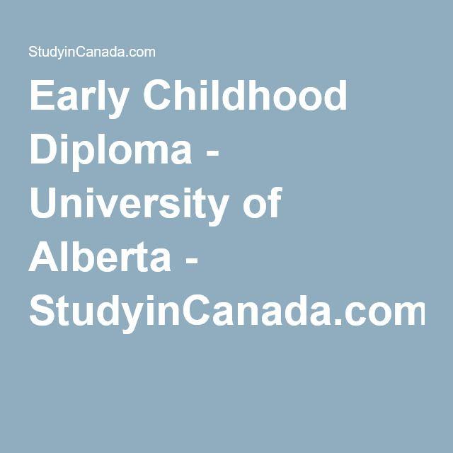 Early Childhood Diploma - University of Alberta - StudyinCanada.com!