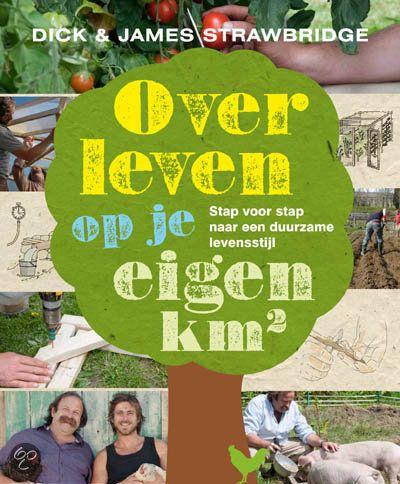 Overleven op je eigen km2 – stap voor stap naar een duurzame levensstijl #zelfvoorzienend #lokaal
