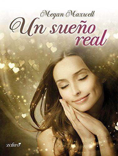 Un sueño real eBook: Megan Maxwell: Amazon.es: Tienda Kindle