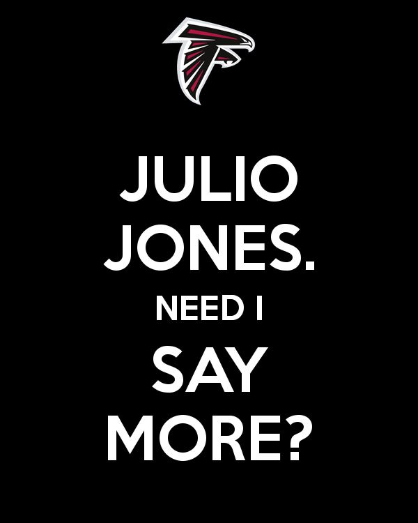 """""""Julio Jones. Need I say more."""" Part of an online poster campaign I created for the Atlanta Falcons run to the Super Bowl."""