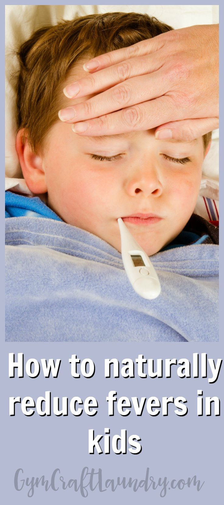 How to naturally reduce fevers in kids. Also, who my family calls for immediate help online when we need a doctor. Sick kid hacks from Gymcraftlaundry.com