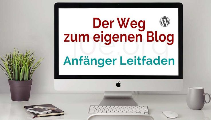 Eigenen Blog erstellen – Der Weg zum ersten Blog