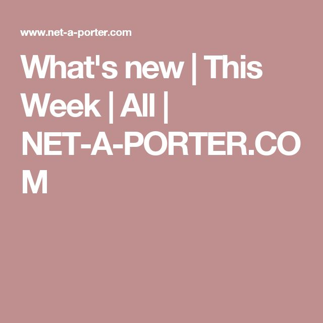 What's new | This Week | All | NET-A-PORTER.COM
