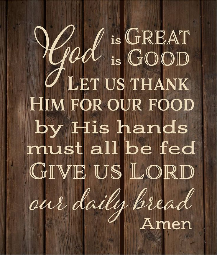 God Is Great God Is Good Give Us Lord Our Daily Bread Amen