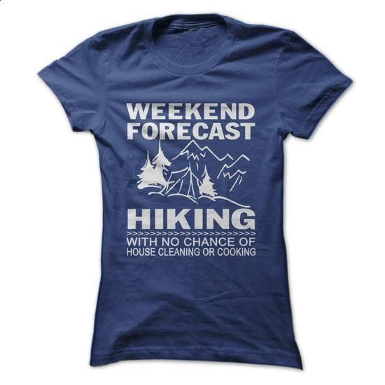 Weekend forecast hiking - #T-Shirts #capri shorts. GET YOURS => https://www.sunfrog.com/LifeStyle/Weekend-forecast-hiking-Ladies.html?id=60505