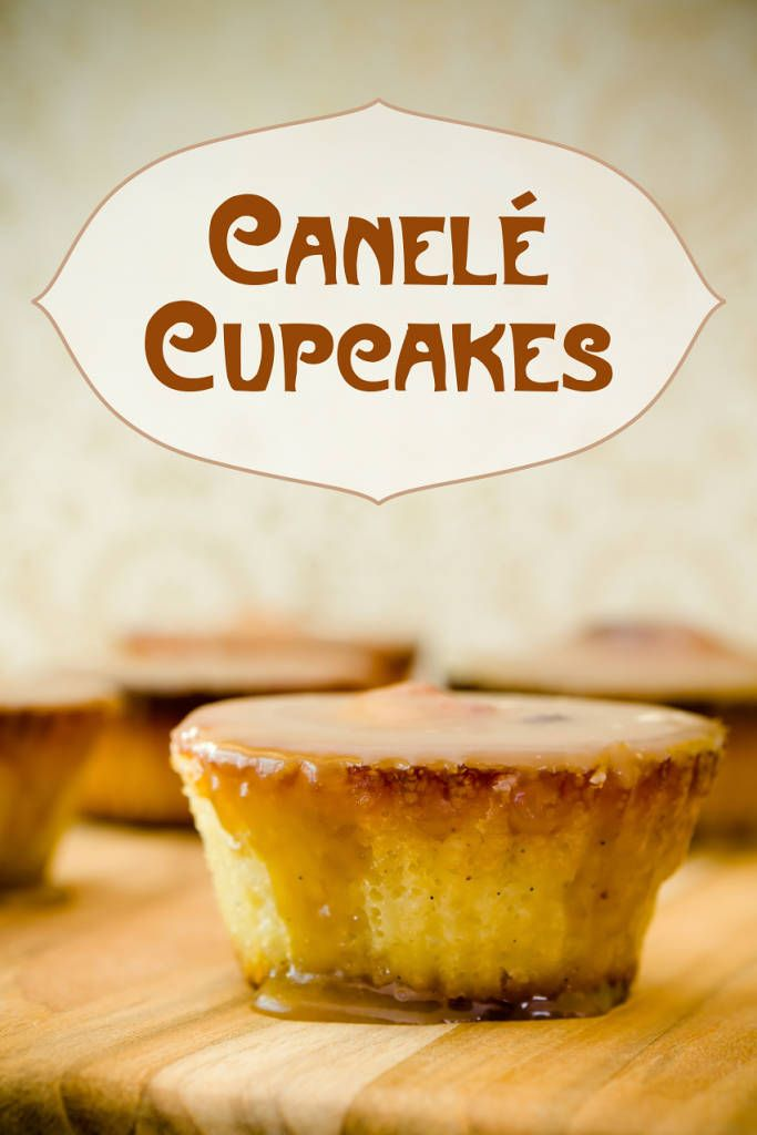 I took a bite of a canelé cupcake and the world froze. I had already been eating spoonfuls of spiced rum caramel sauce and knew that it could turn any des...