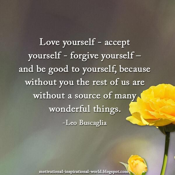 Love yourself - accept yourself - forgive yourself ....Leo Buscaglia #quote pic.twitter.com/NnA2hSQoxw