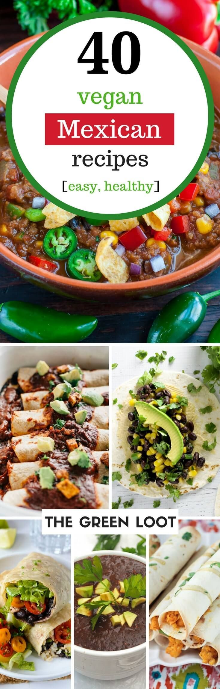 Vegan Mexican recipes are the perfect choice for an easy weeknight or weekend dinner. They are plant based, healthy and delicious.   The Green Loot #vegan #mexican