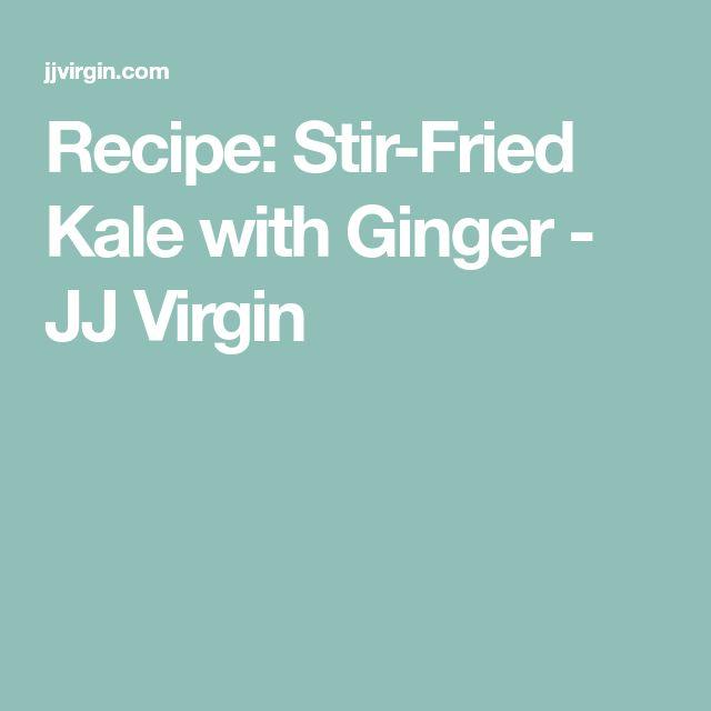 Recipe: Stir-Fried Kale with Ginger - JJ Virgin